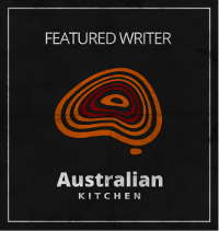 Australian Kitchen featured writer | Discover Australia's best recipes